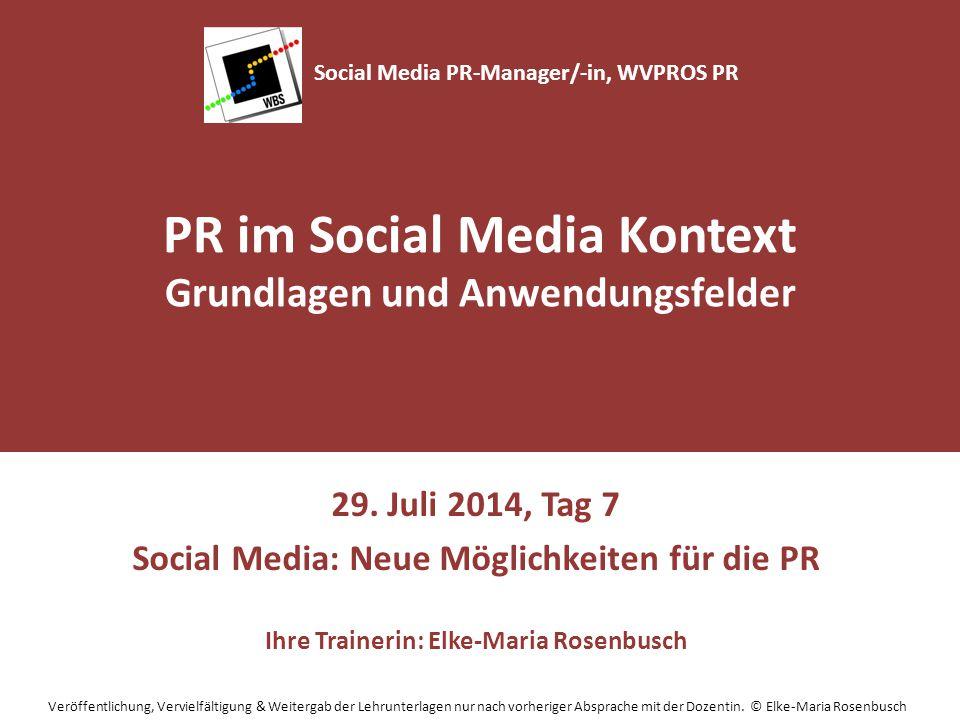29. Juli 2014, Tag 7 Social Media: Neue Möglichkeiten für die PR