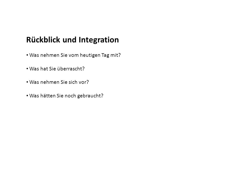 Rückblick und Integration