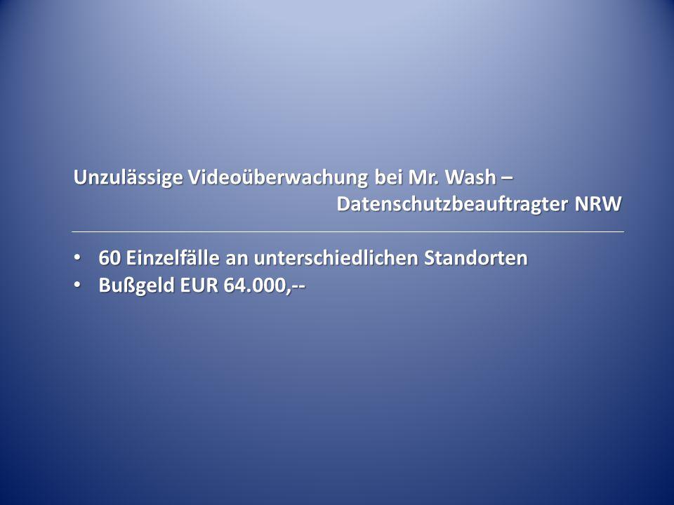 Unzulässige Videoüberwachung bei Mr. Wash –