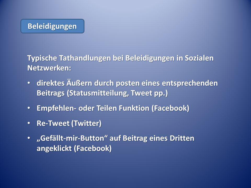 Beleidigungen Typische Tathandlungen bei Beleidigungen in Sozialen Netzwerken: