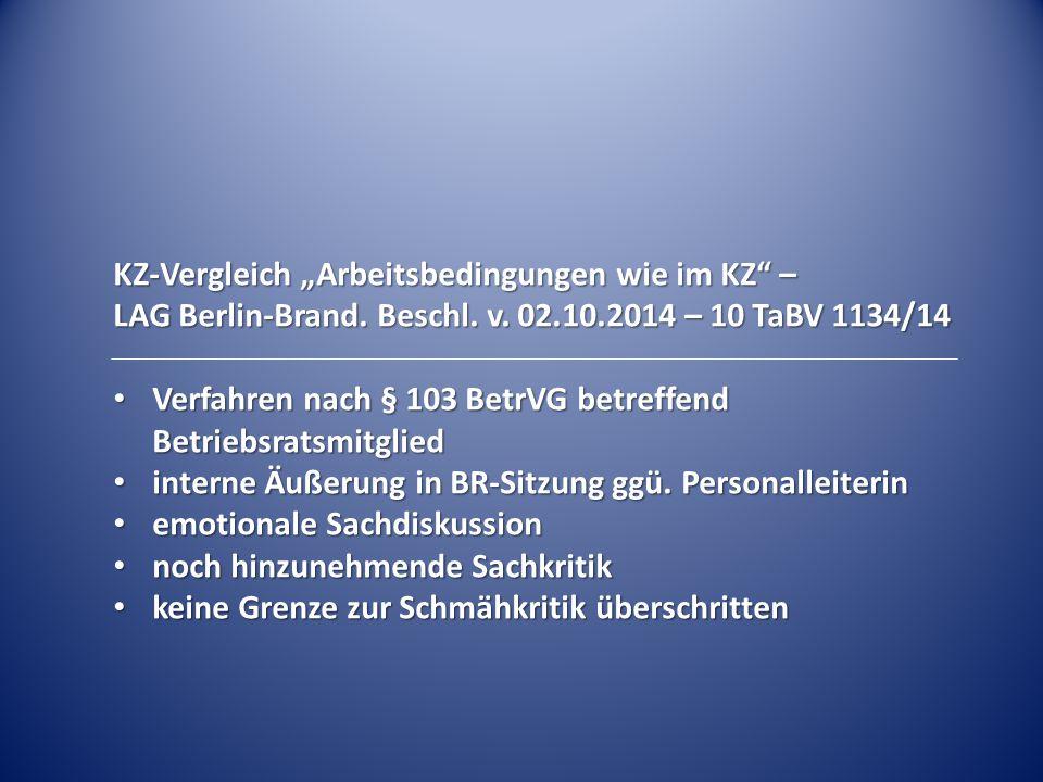 """KZ-Vergleich """"Arbeitsbedingungen wie im KZ – LAG Berlin-Brand. Beschl"""