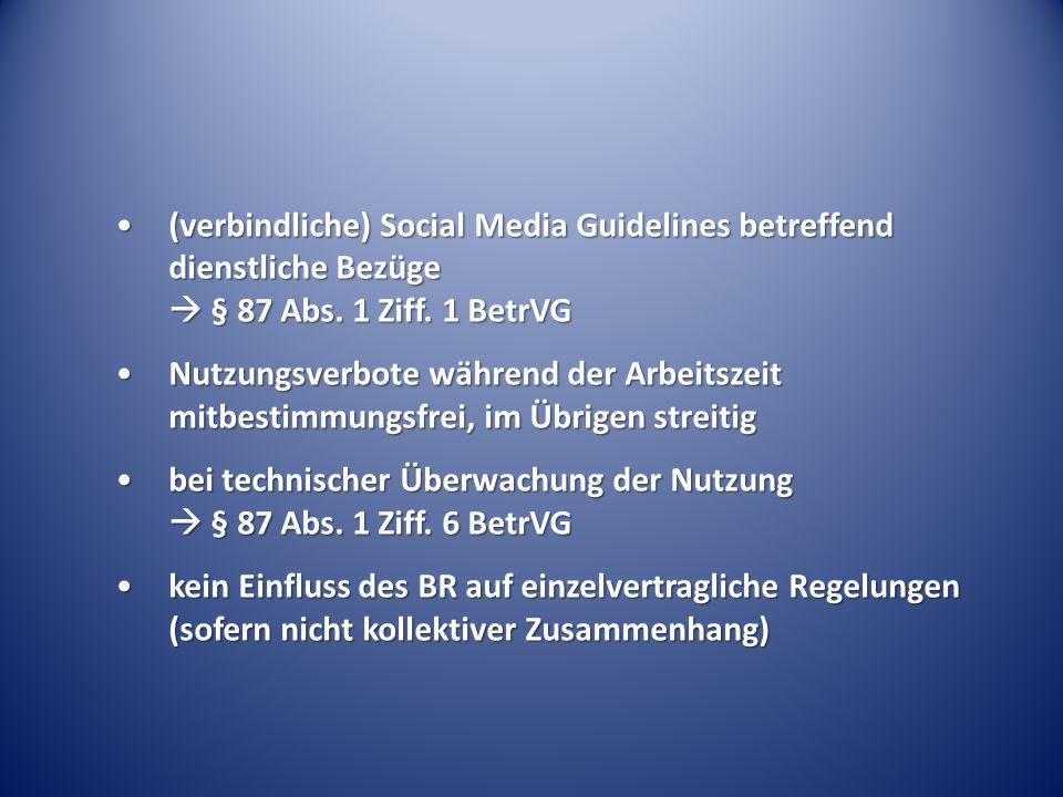 (verbindliche) Social Media Guidelines betreffend dienstliche Bezüge  § 87 Abs. 1 Ziff. 1 BetrVG