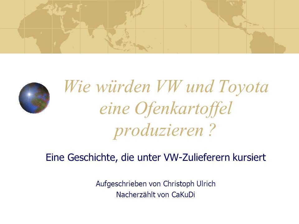 Wie würden VW und Toyota eine Ofenkartoffel produzieren