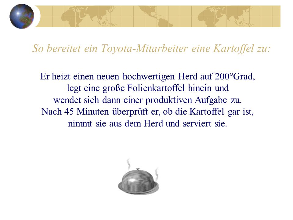 So bereitet ein Toyota-Mitarbeiter eine Kartoffel zu: