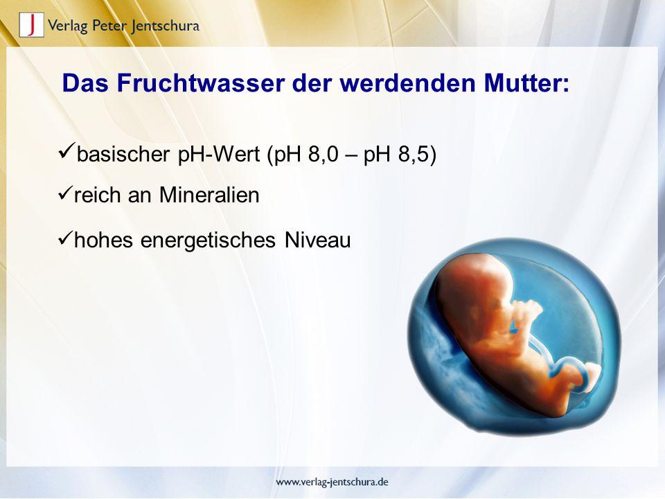 Das Fruchtwasser der werdenden Mutter: