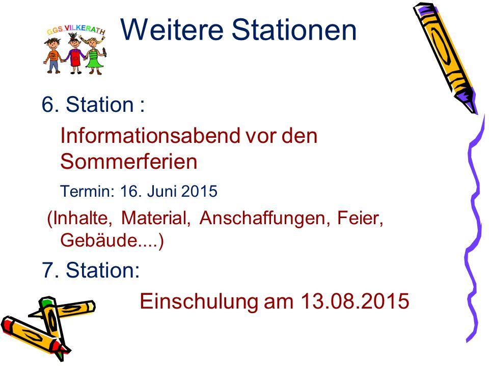 Weitere Stationen 6. Station : Informationsabend vor den Sommerferien