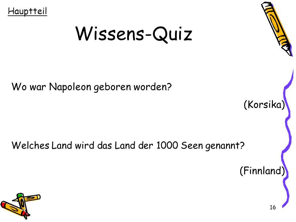Wissens-Quiz Wo war Napoleon geboren worden (Korsika) (Finnland)