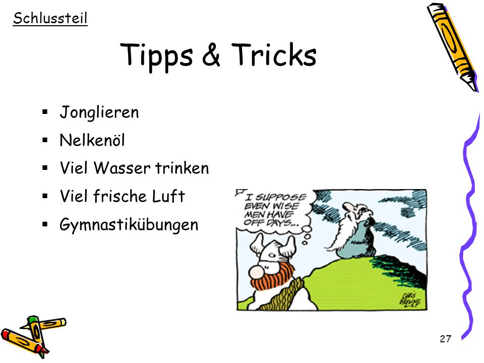 Tipps & Tricks Jonglieren Nelkenöl Viel Wasser trinken