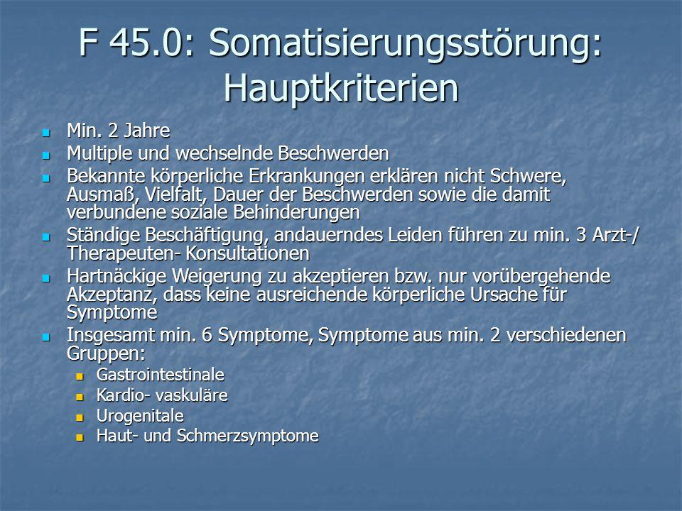 F 45.0: Somatisierungsstörung: Hauptkriterien