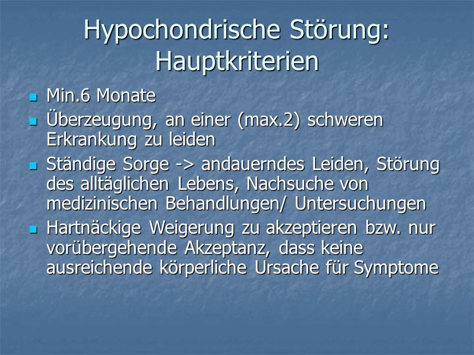 Hypochondrische Störung: Hauptkriterien