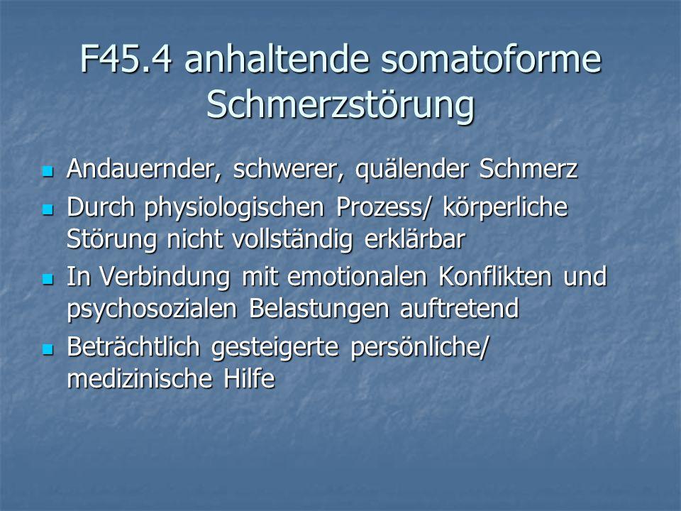F45.4 anhaltende somatoforme Schmerzstörung