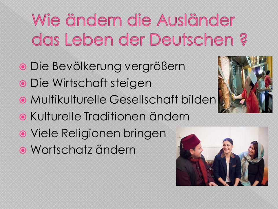 Wie ändern die Ausländer das Leben der Deutschen