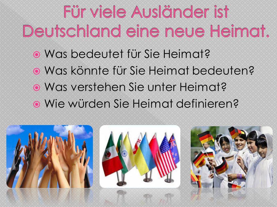 Für viele Ausländer ist Deutschland eine neue Heimat.