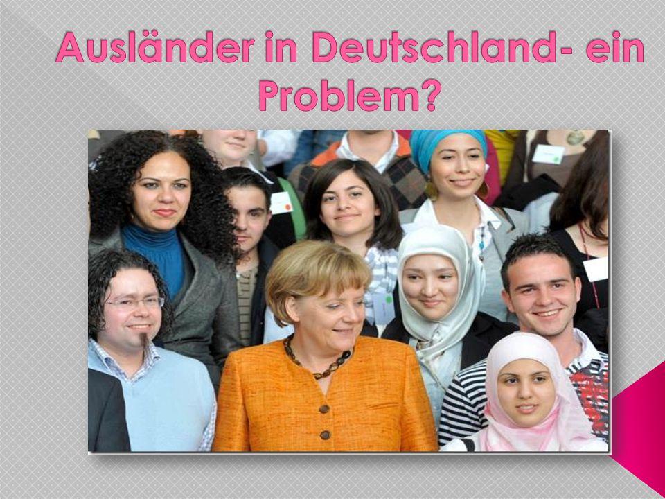 Ausländer in Deutschland- ein Problem