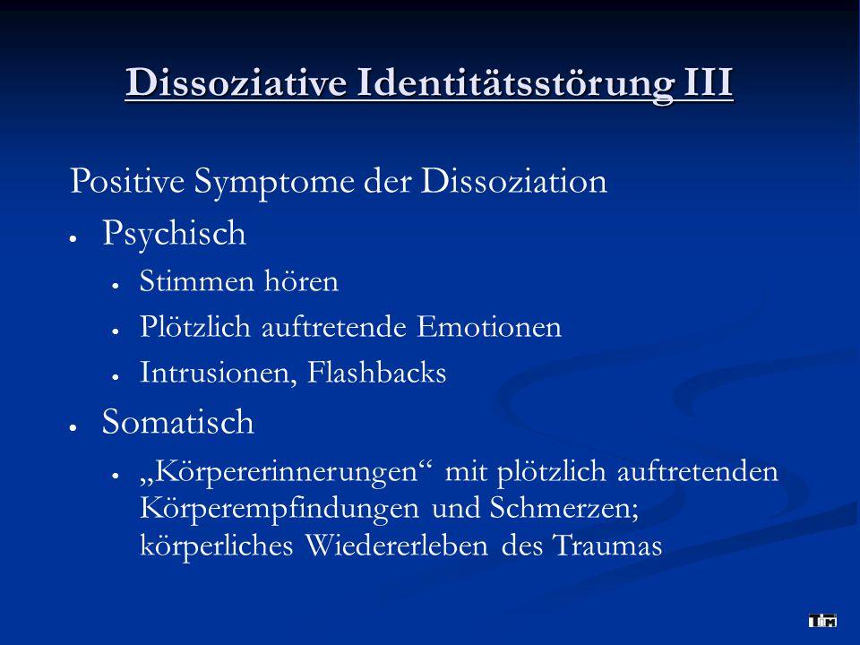 Dissoziative Identitätsstörung III