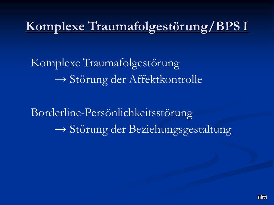 Komplexe Traumafolgestörung/BPS I