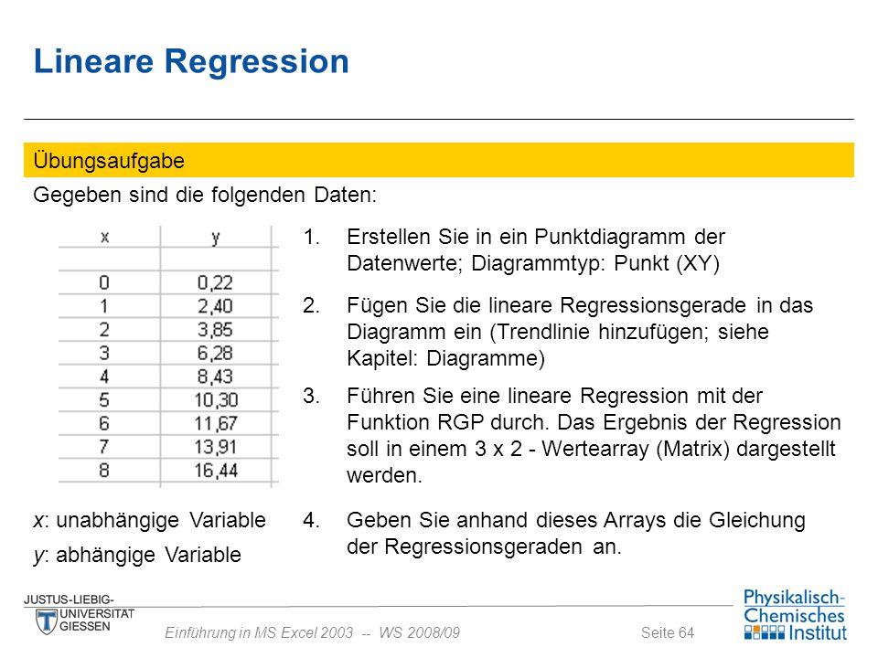 Lineare Regression Übungsaufgabe Gegeben sind die folgenden Daten: