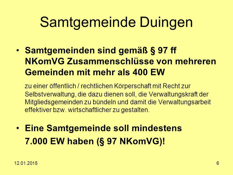 Samtgemeinde Duingen Samtgemeinden sind gemäß § 97 ff NKomVG Zusammenschlüsse von mehreren Gemeinden mit mehr als 400 EW.