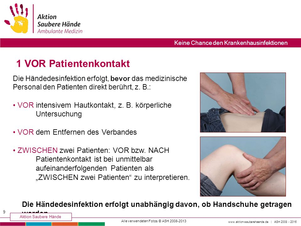 1 VOR Patientenkontakt VOR intensivem Hautkontakt, z. B. körperliche