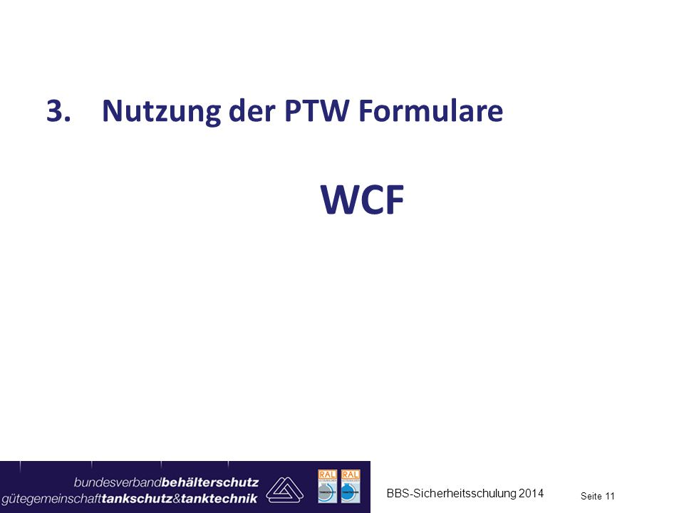 Nutzung der PTW Formulare WCF