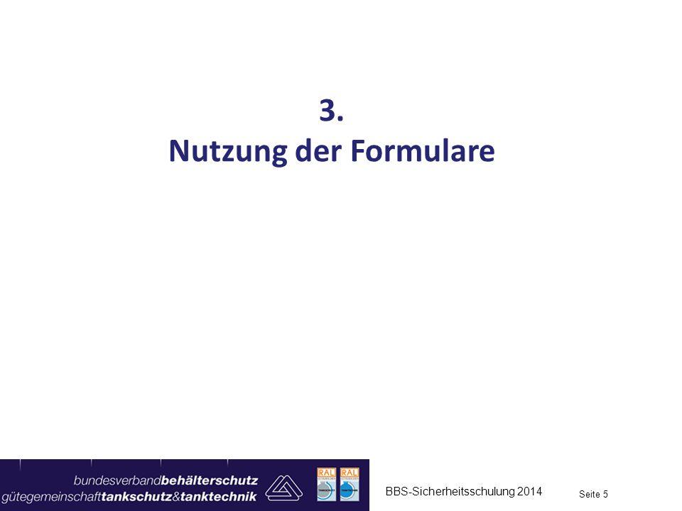 3. Nutzung der Formulare BBS-Sicherheitsschulung 2014