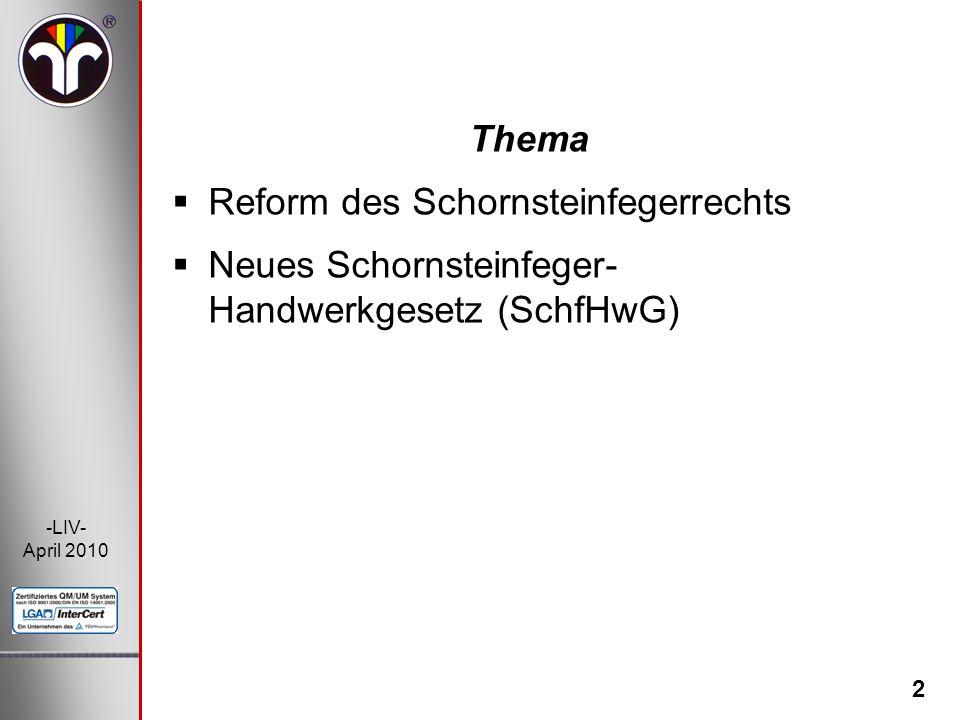 Thema Reform des Schornsteinfegerrechts Neues Schornsteinfeger-Handwerkgesetz (SchfHwG)