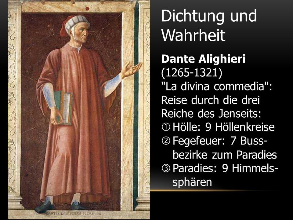Dichtung und Wahrheit Dante Alighieri (1265-1321)