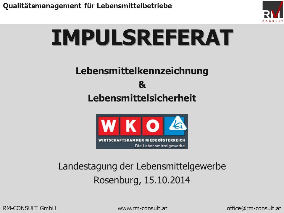 IMPULSREFERAT Lebensmittelkennzeichnung & Lebensmittelsicherheit Landestagung der Lebensmittelgewerbe Rosenburg, 15.10.2014
