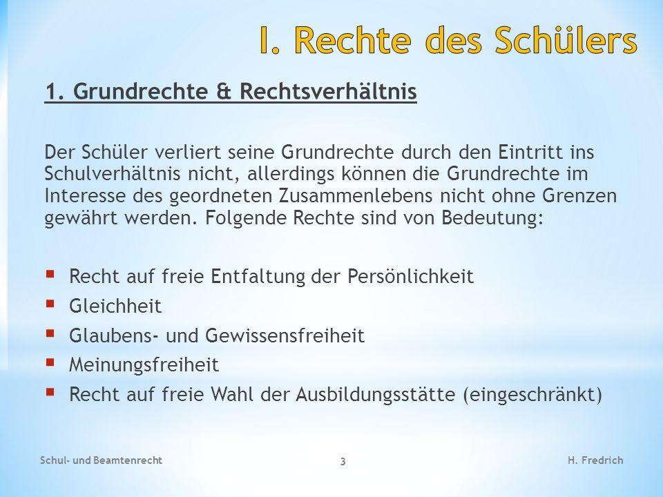 I. Rechte des Schülers 1. Grundrechte & Rechtsverhältnis