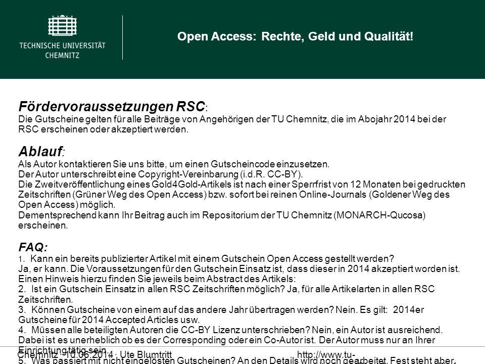 Fördervoraussetzungen RSC: Die Gutscheine gelten für alle Beiträge von Angehörigen der TU Chemnitz, die im Abojahr 2014 bei der RSC erscheinen oder akzeptiert werden. Ablauf: Als Autor kontaktieren Sie uns bitte, um einen Gutscheincode einzusetzen.
