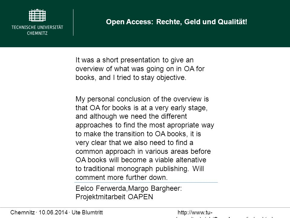 It was a short presentation to give an overview of what was going on in OA for books, and I tried to stay objective.