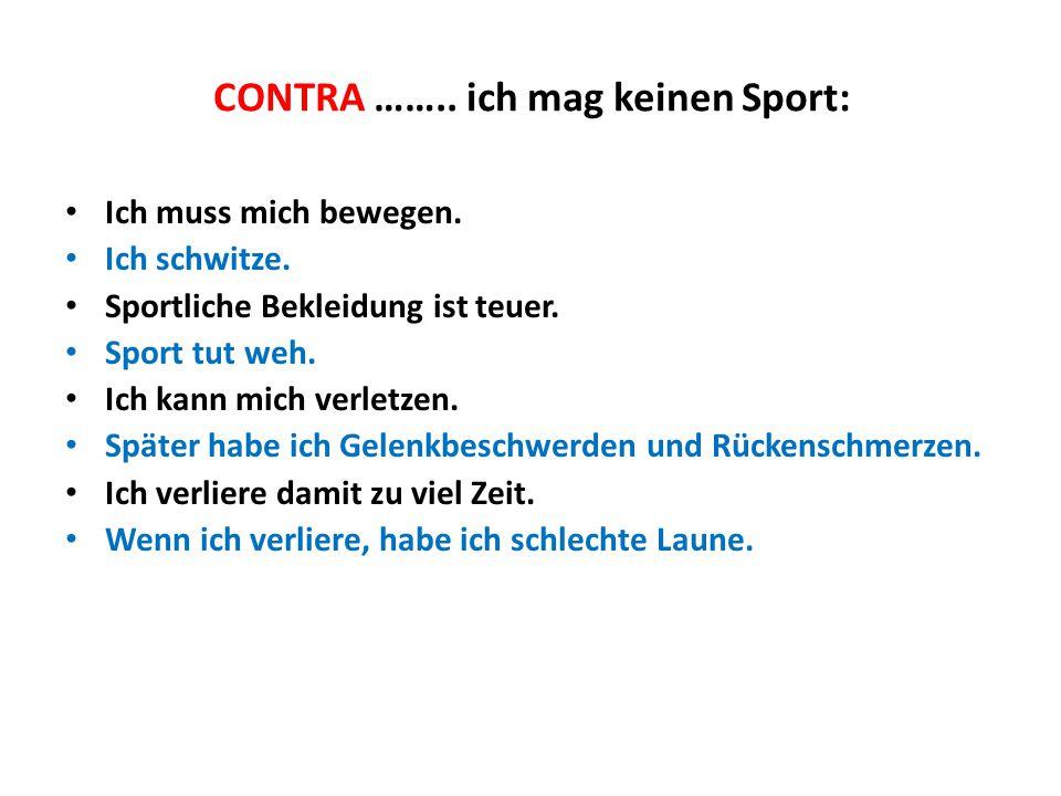 CONTRA …….. ich mag keinen Sport: