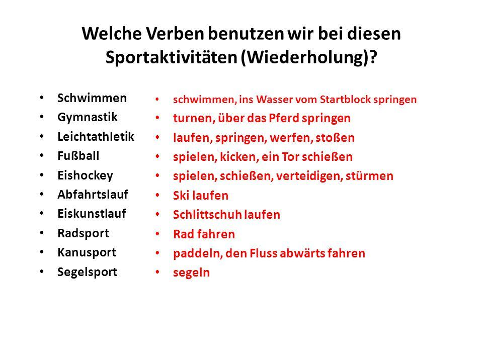 Welche Verben benutzen wir bei diesen Sportaktivitäten (Wiederholung)