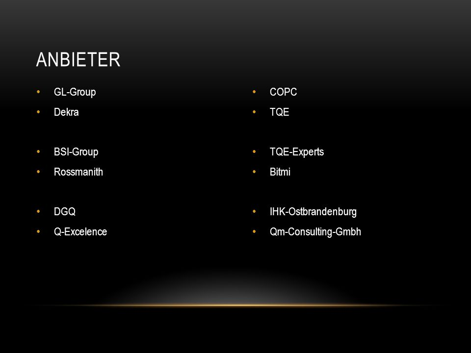Anbieter GL-Group Dekra BSI-Group Rossmanith DGQ Q-Excelence COPC TQE