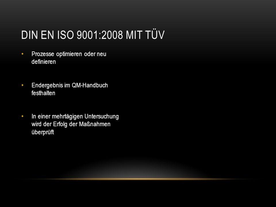 DIN EN ISO 9001:2008 mit Tüv Prozesse optimieren oder neu definieren