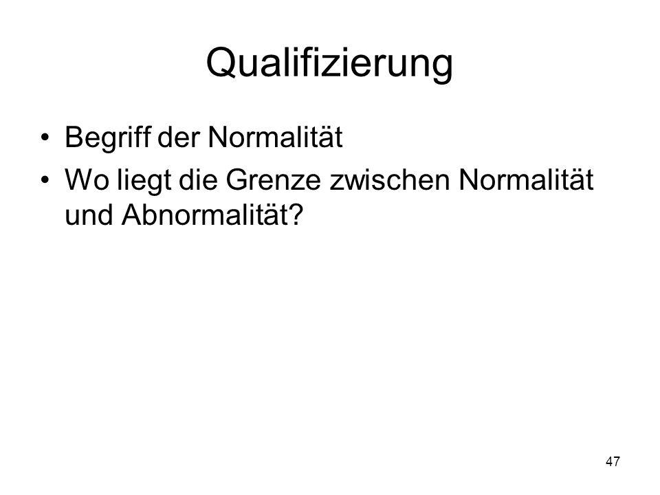 Qualifizierung Begriff der Normalität
