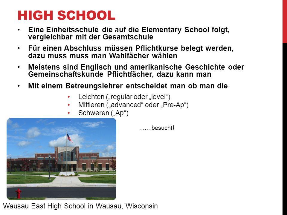 High School Eine Einheitsschule die auf die Elementary School folgt, vergleichbar mit der Gesamtschule.