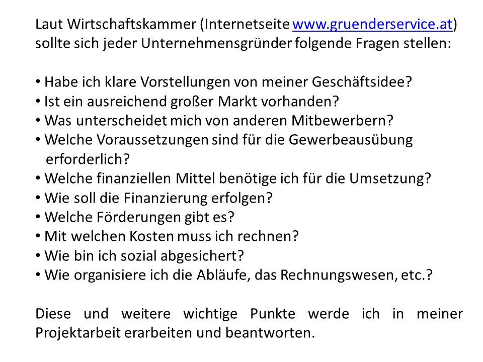Laut Wirtschaftskammer (Internetseite www. gruenderservice