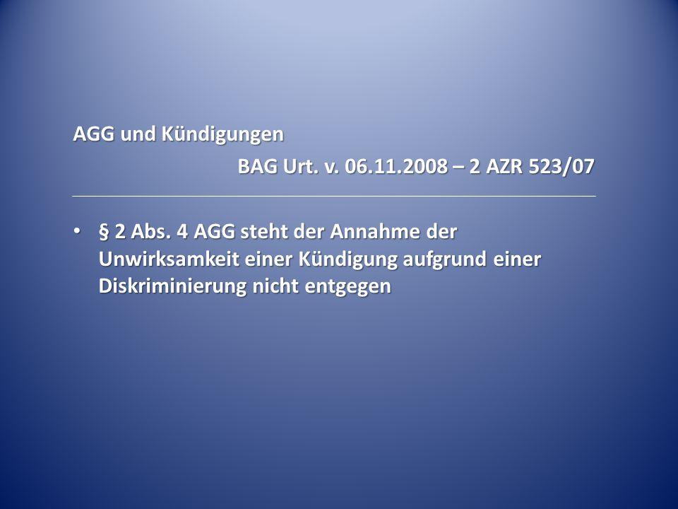 AGG und Kündigungen BAG Urt. v. 06.11.2008 – 2 AZR 523/07.