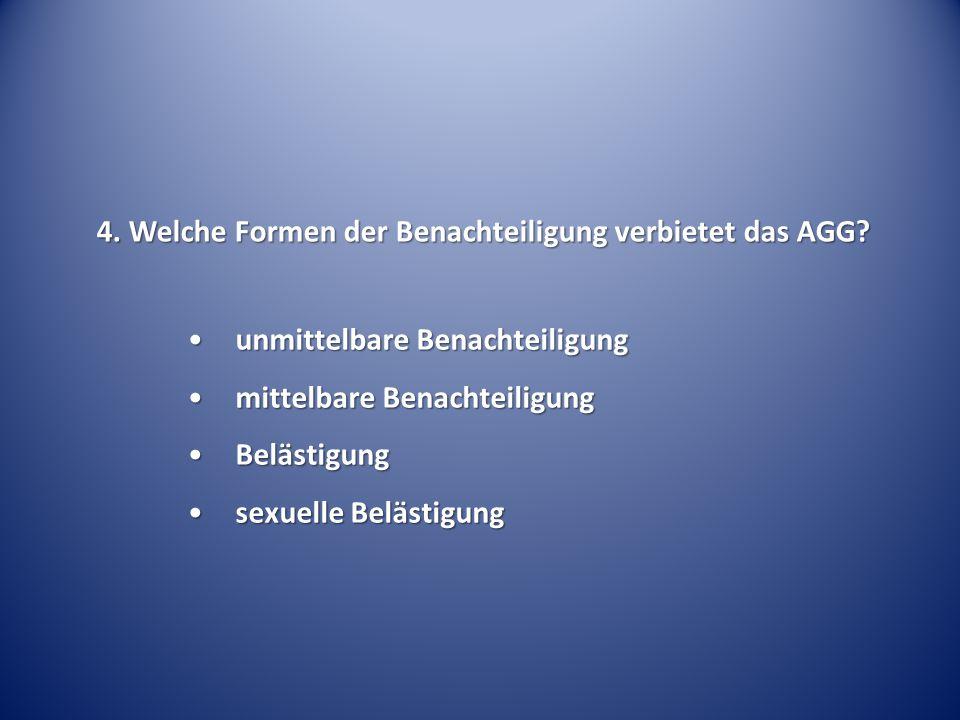 4. Welche Formen der Benachteiligung verbietet das AGG