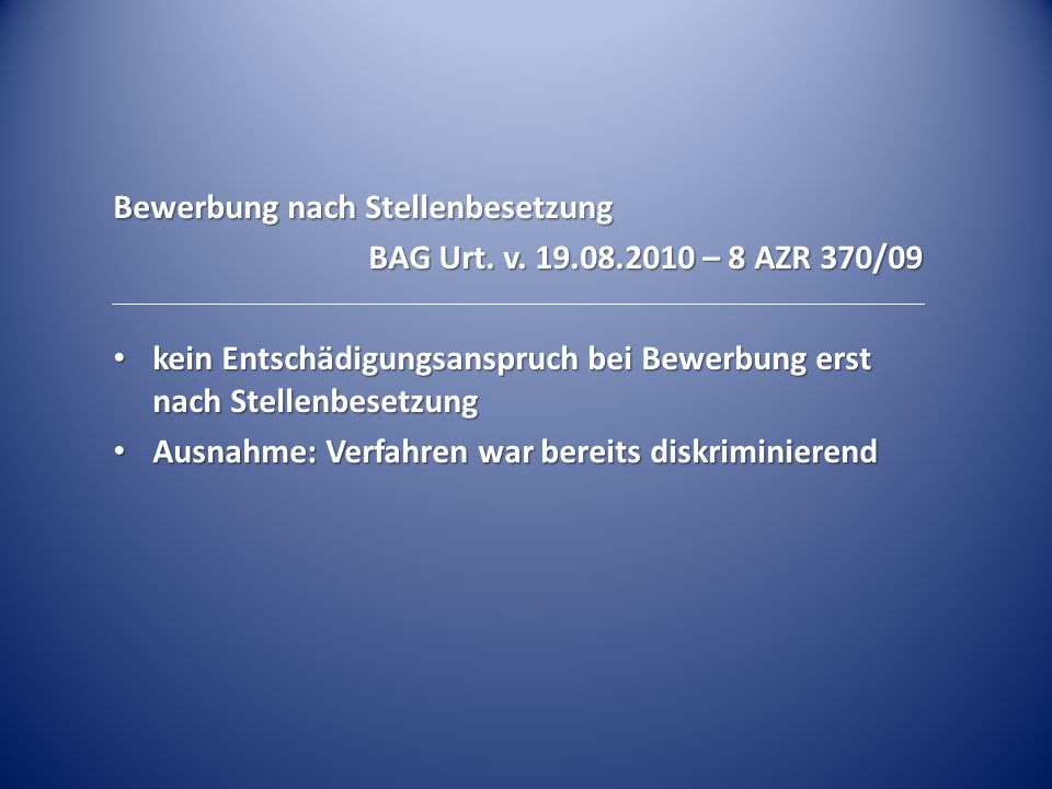 Bewerbung nach Stellenbesetzung BAG Urt. v. 19.08.2010 – 8 AZR 370/09