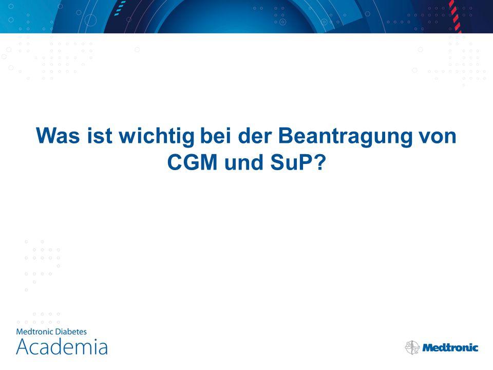 Was ist wichtig bei der Beantragung von CGM und SuP