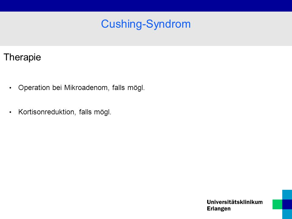 Cushing-Syndrom Therapie Operation bei Mikroadenom, falls mögl.