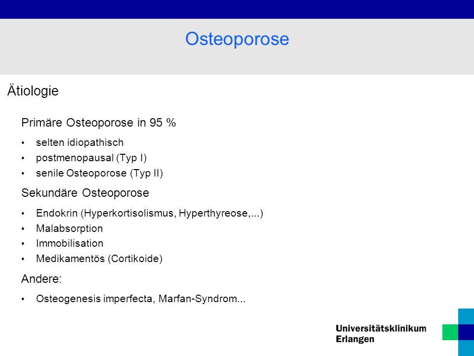 Osteoporose Ätiologie Primäre Osteoporose in 95 %