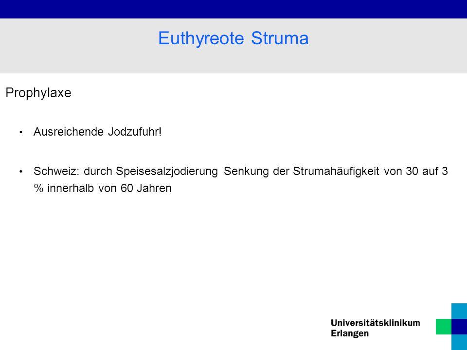 Euthyreote Struma Prophylaxe Ausreichende Jodzufuhr!