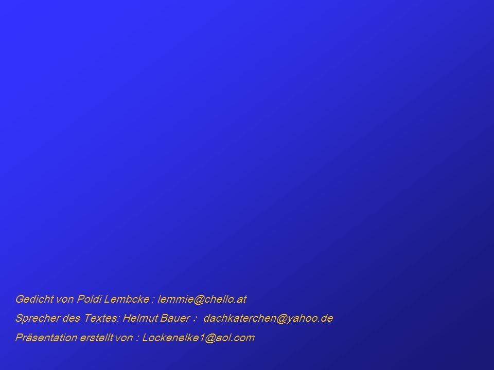 Gedicht von Poldi Lembcke : lemmie@chello.at