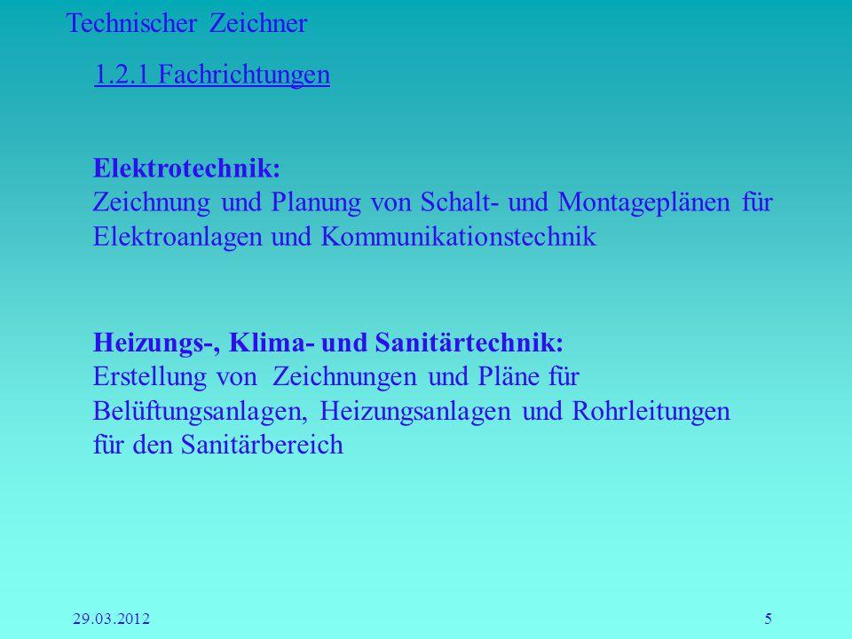 1.2.1 Fachrichtungen Elektrotechnik: Zeichnung und Planung von Schalt- und Montageplänen für Elektroanlagen und Kommunikationstechnik.