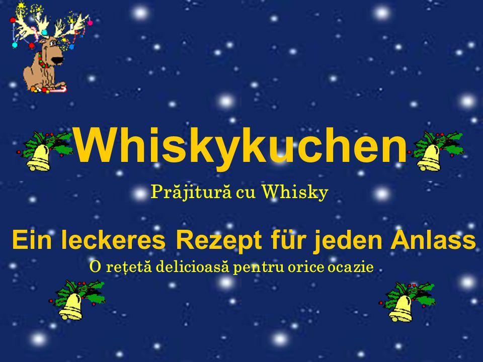 Whiskykuchen Ein leckeres Rezept für jeden Anlass Prăjitură cu Whisky