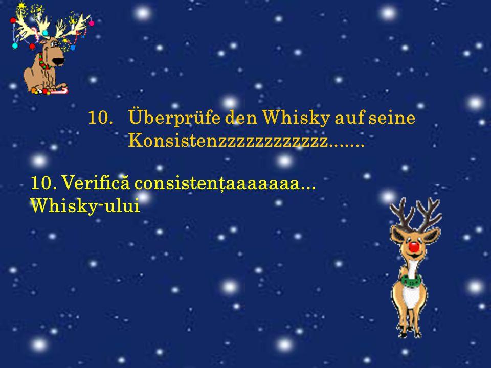 Überprüfe den Whisky auf seine Konsistenzzzzzzzzzzzz.......