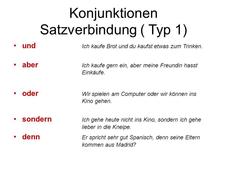Konjunktionen Satzverbindung ( Typ 1)